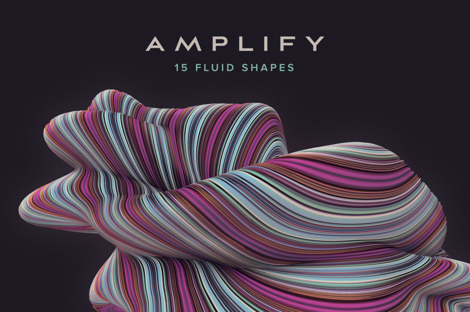 Amplify: 15 Fluid 3D Shapes