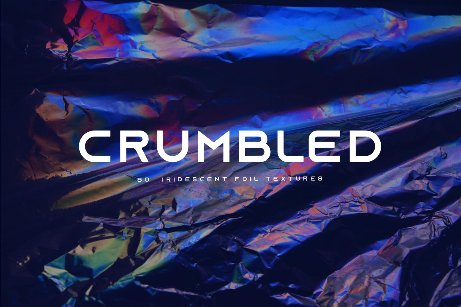 CRUMBLED - 80 FOIL TEXTURES