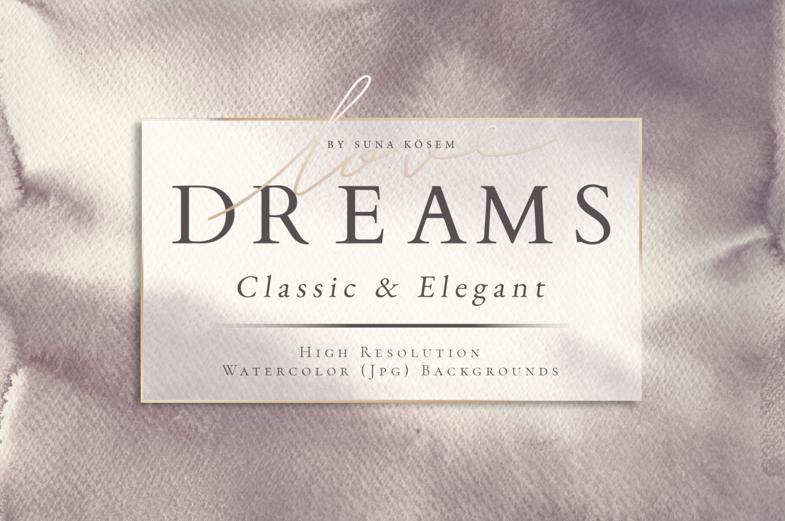 Dreams Classic & Elegant Watercolor